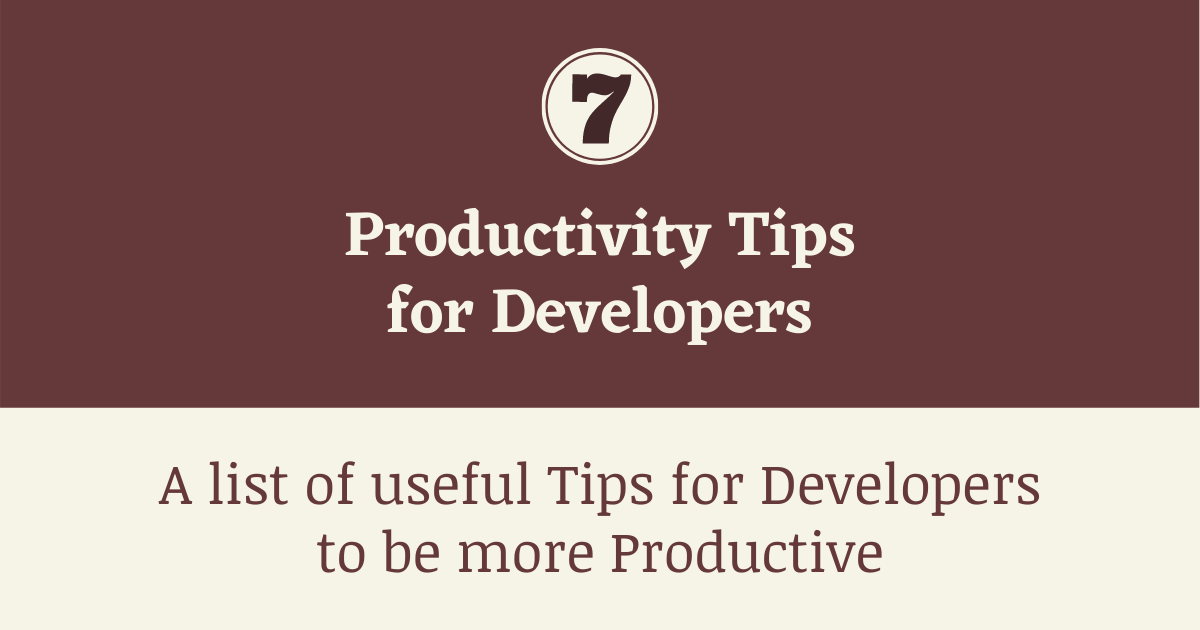 7 Productivity Tips for Developers (Infographic)