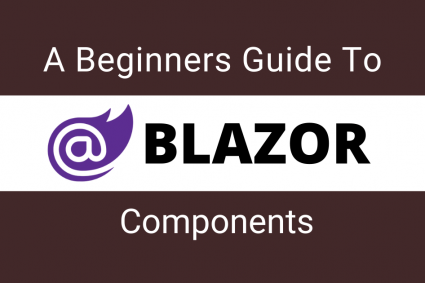 A Beginner's Guide to Blazor Components
