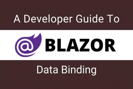 A Developer's Guide to Blazor Data Binding