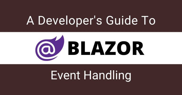 A Developer's Guide To Blazor Event Handling