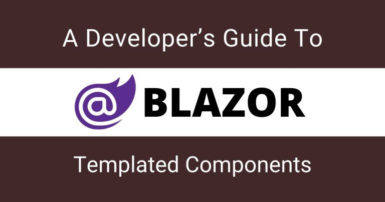 A Developer's Guide To Blazor Templated Components