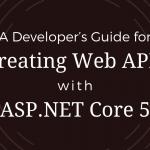 A Developer's Guide of Building Web APIs with ASP.NET Core 5