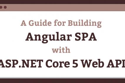 A Guide for Building Angular SPA with ASP.NET Core 5 Web API