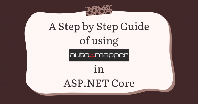 Read more about the article A Step by Step Guide of using AutoMapper in ASP.NET Core