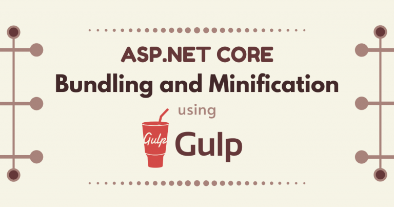 ASP.NET Core Bundling and Minification Using Gulp