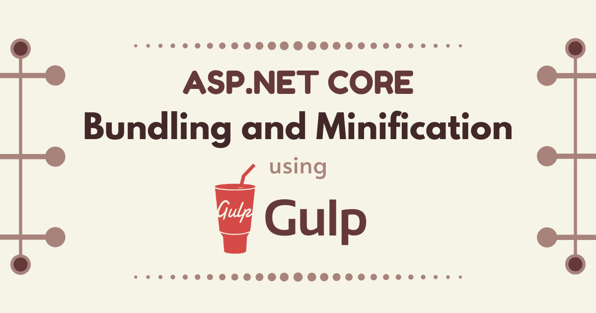 ASP.NET Core Bundling and Minification Using Gulp