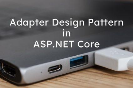 Adapter Design Pattern in ASP.NET Core