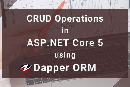 CRUD Operations in ASP.NET Core 5 using Dapper ORM