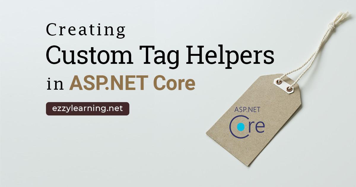 Creating Custom Tag Helpers in ASP.NET Core