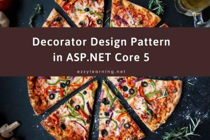 Decorator Design Pattern in ASP.NET Core 5