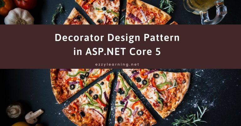 Read more about the article Decorator Design Pattern in ASP.NET Core 5