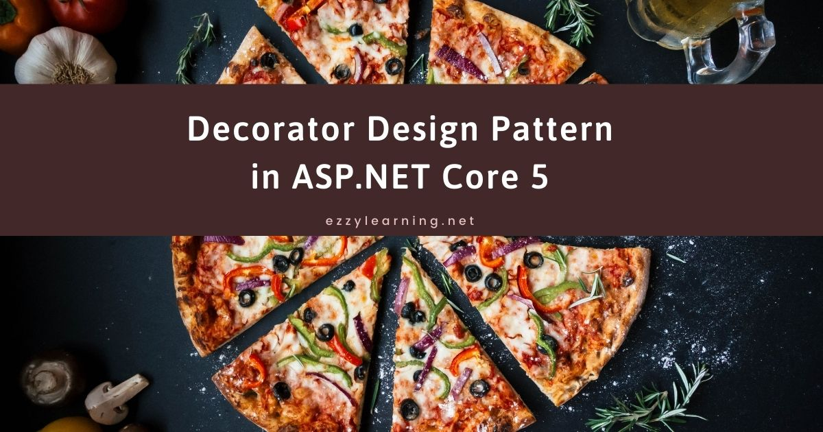 You are currently viewing Decorator Design Pattern in ASP.NET Core 5