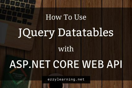 How to Use JQuery DataTables with ASP.NET Core Web API
