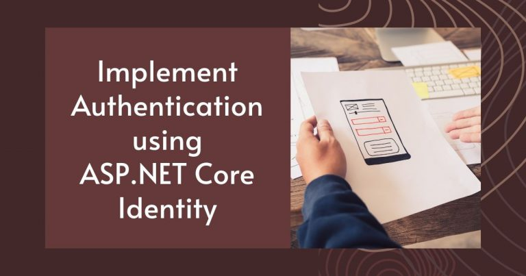 Read more about the article Implement Authentication using ASP.NET Core Identity