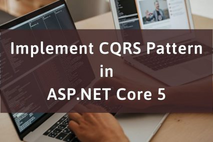 Implement CQRS Pattern in ASP.NET Core 5