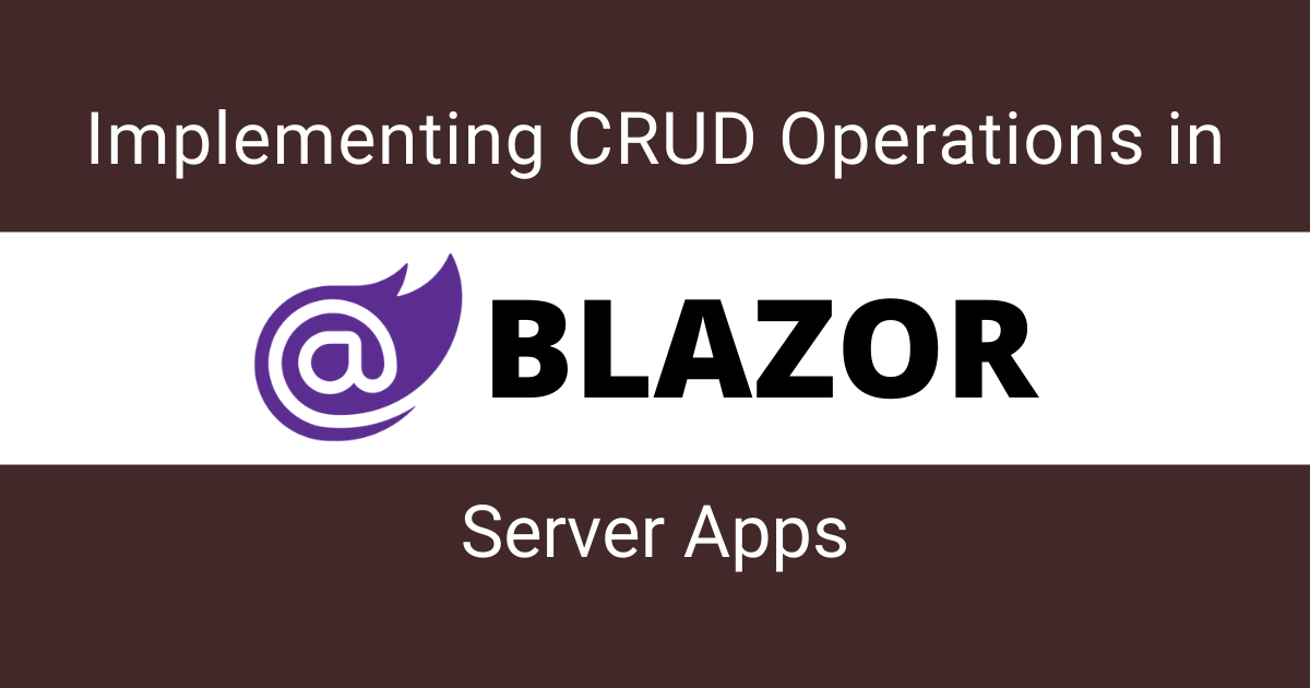 You are currently viewing Implementing CRUD Operations in Blazor Server Apps