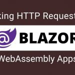 Making HTTP Requests in Blazor WebAssembly Apps