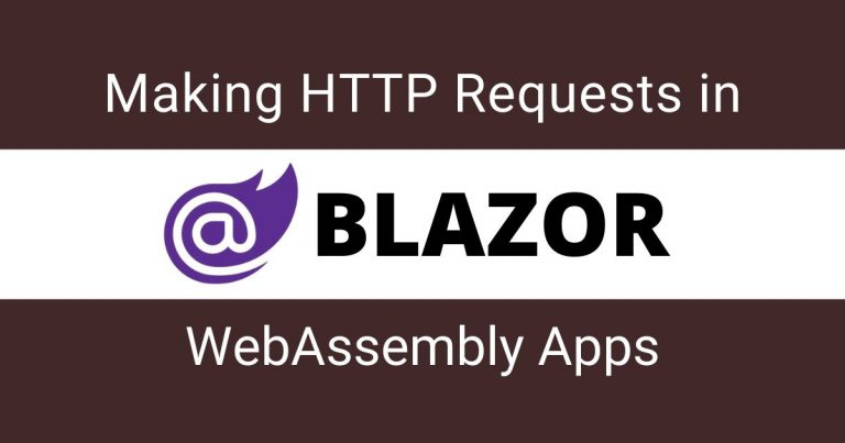 Read more about the article Making HTTP Requests in Blazor WebAssembly Apps