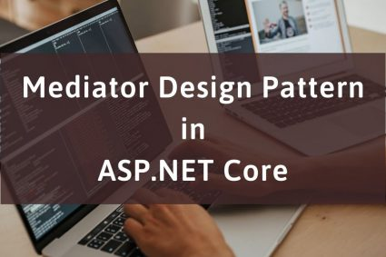 Mediator Design Pattern in ASP.NET Core
