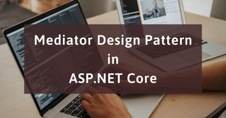 Read more about the article Mediator Design Pattern in ASP.NET Core