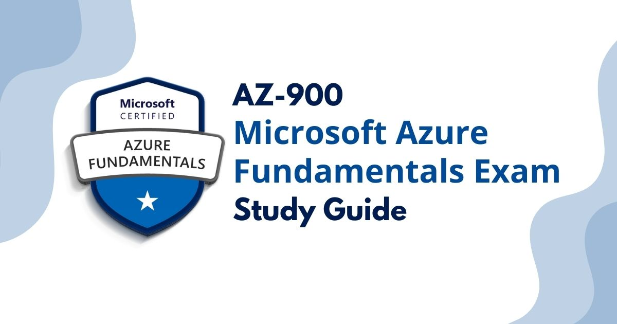 You are currently viewing AZ-900 – Azure Fundamentals Exam Study Guide