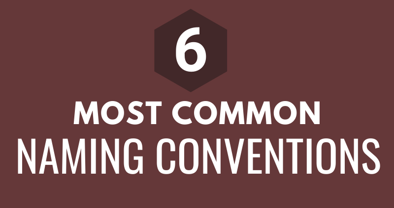 6 Most Common Naming Conventions (Infographic)