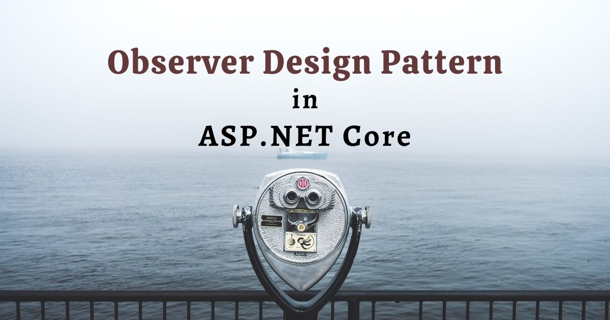 You are currently viewing Observer Design Pattern in ASP.NET Core