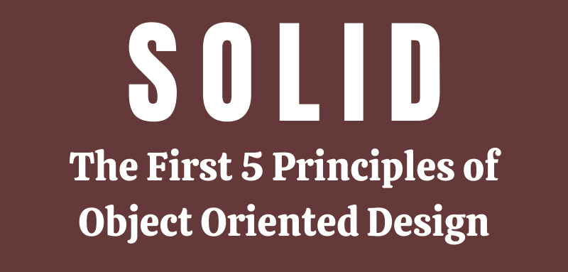 SOLID – 5 Principals of Object Oriented Design (Infographic)