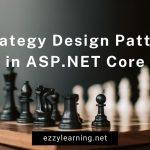 Strategy Design Pattern in ASP.NET Core