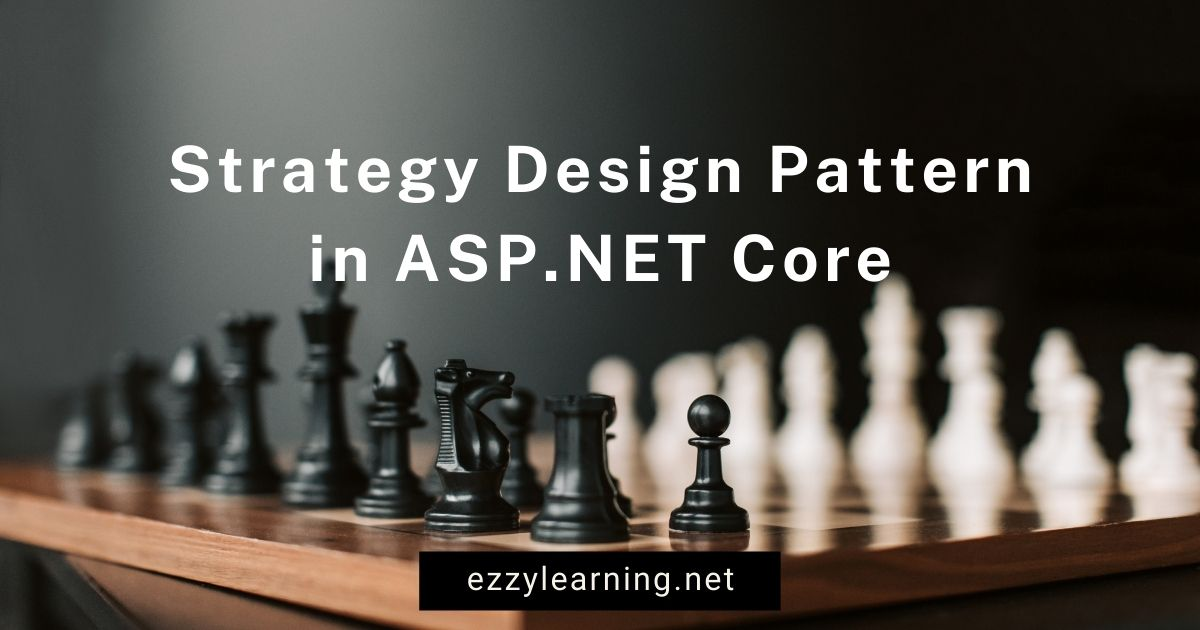 You are currently viewing Strategy Pattern in ASP.NET Core